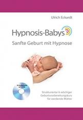 Hypnosis-Babys: Sanfte Geburt mit Hypnose - Buch mit 4 Audio CDs -