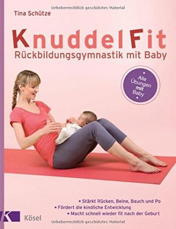 KnuddelFit - Rückbildungsgymnastik mit Baby: Stärkt Rücken, Beine, Bauch und Po - Fördert die kindliche Entwicklung-Macht schnell wieder fit nach der Geburt - Alle Übungen mit Baby -